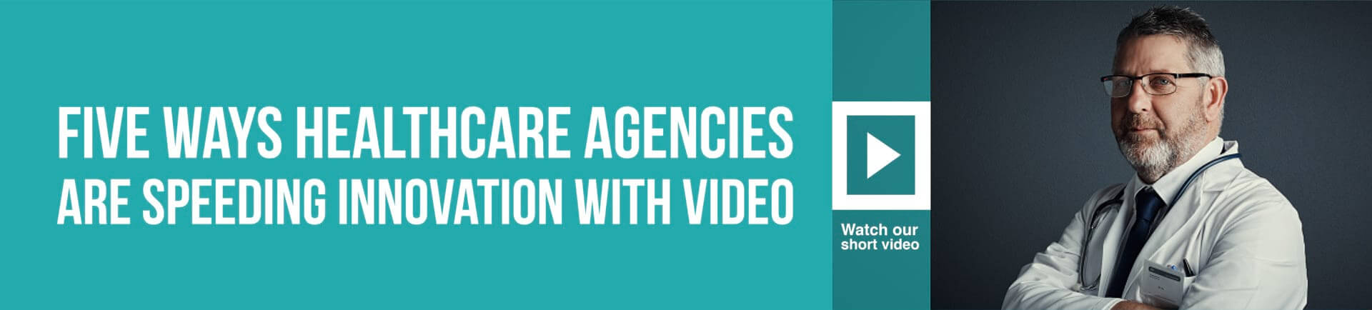 five ways healthcare agencies are speeding innovation with video